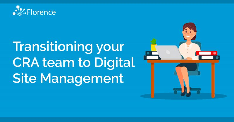 Transitioning your CRA Team to Digital Site Management Blog